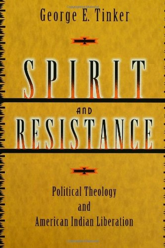 Spirit and Resistance Political Theology and American Indian Liberation  2004 edition cover