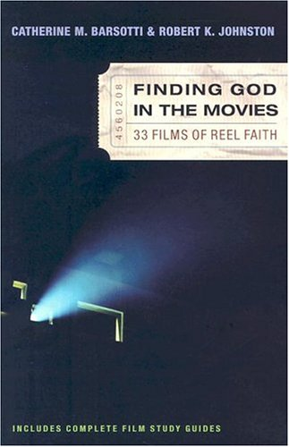 Finding God in the Movies 33 Films of Reel Faith  2004 (Reprint) edition cover