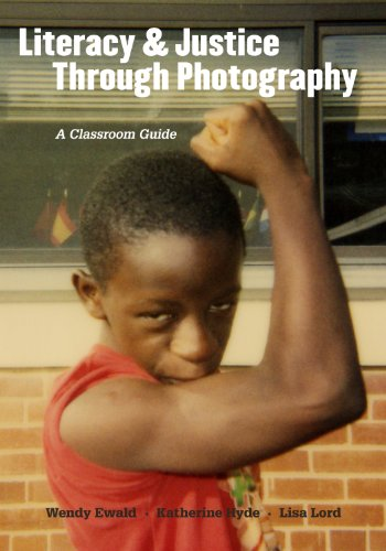 Literacy and Justice Through Photography A Classroom Guide  2012 edition cover