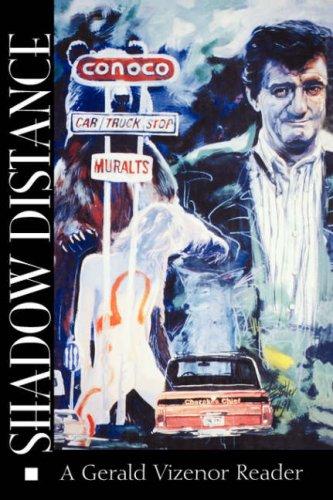 Shadow Distance A Gerald Vizenor Reader  1994 edition cover