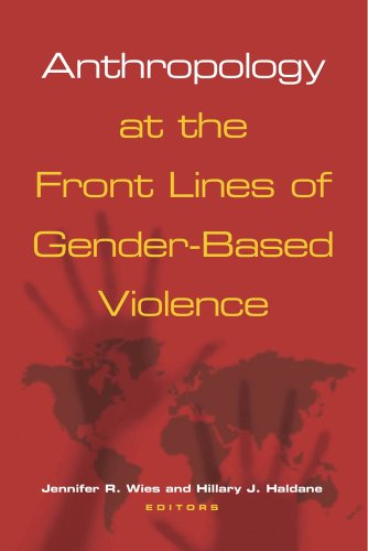 Anthropology at the Front Lines of Gender-Based Violence   2011 edition cover