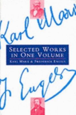 Karl Marx and Frederick Engels: Selected Works N/A edition cover