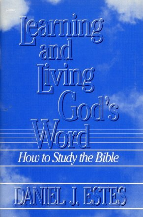 Learning and Living God's Word : How to Study the Bible N/A edition cover