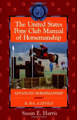 United States Pony Club Manual of Horsemanship Advanced Horsemanship B/HA/A Levels  1996 edition cover