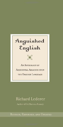 Anguished English An Anthology of Accidental Assaults upon the English Language  2006 edition cover