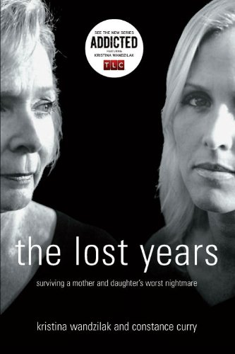 Lost Years : Surviving a Mother and Daughter's Worst Nightmare N/A edition cover