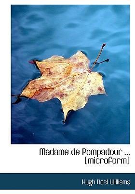 Madame de Pompadour [Microform] N/A 9781115315814 Front Cover