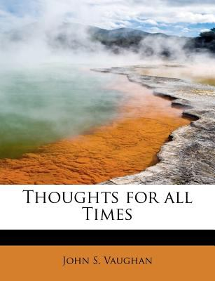 Thoughts for All Times  N/A 9781116206814 Front Cover