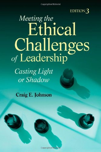Meeting the Ethical Challenges of Leadership Casting Light or Shadow 3rd 2009 edition cover
