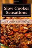 Slow Cooker Sensations  N/A 9781490519814 Front Cover
