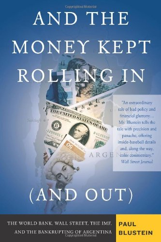 And the Money Kept Rolling in (And Out) Wall Street, the IMF, and the Bankrupting of Argentina  2006 edition cover