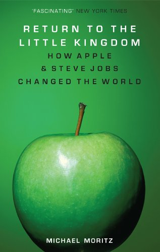 Return to the Little Kingdom How Apple and Steve Jobs Changed the World  2009 9781590202814 Front Cover