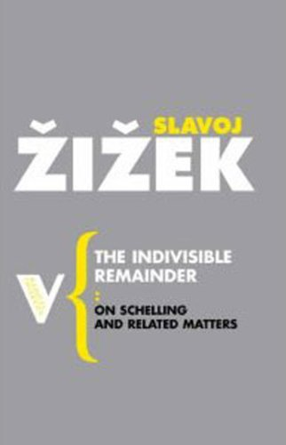 Indivisible Remainder On Schelling and Related Matters  2007 edition cover