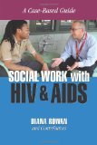 Social Work with HIV and AIDS A Case-Based Guide  2013 edition cover