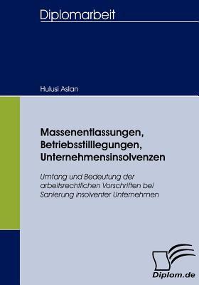 Massenentlassungen, Betriebsstilllegungen, Unternehmensinsolvenzen   2008 9783836654814 Front Cover