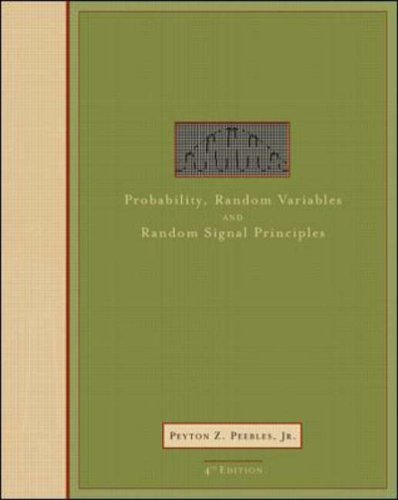 Probability, Random Variables, and Random Signal Principles N/A edition cover