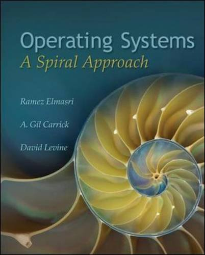Operating Systems A Spiral Approach  2010 edition cover