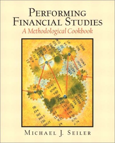 Performing Financial Studies A Methodological Cookbook  2004 9780130479815 Front Cover