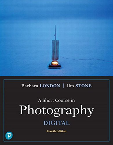 Short Course in Photography - Digital  4th 2019 9780134525815 Front Cover