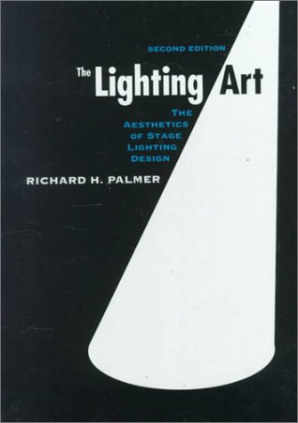 Lighting Art The Aesthetics of Stage Lighting Design 2nd 1994 edition cover