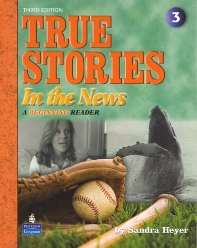 True Stories in the News A Beginning Reader 3rd 2008 edition cover