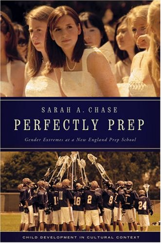 Perfectly Prep Gender Extremes at a New England Prep School  2008 edition cover