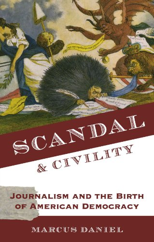 Scandal and Civility Journalism and the Birth of American Democracy  2015 9780199764815 Front Cover