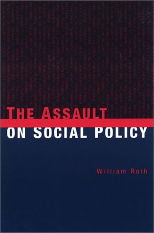 Assault on Social Policy   2002 9780231123815 Front Cover