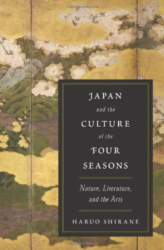 Japan and the Culture of the Four Seasons Nature, Literature, and the Arts  2013 edition cover
