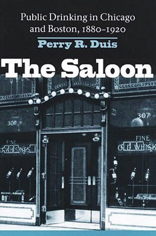 Saloon Public Drinking in Chicago and Boston, 1880-1920  1999 edition cover