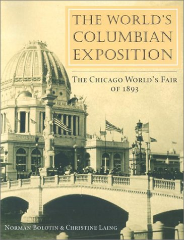 World's Columbian Exposition The Chicago World's Fair of 1893  2002 9780252070815 Front Cover