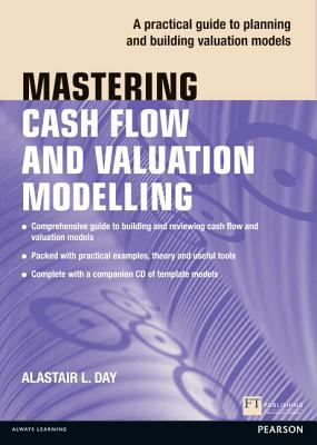 Mastering Cash Flow and Valuation Modelling   2011 (Revised) 9780273732815 Front Cover