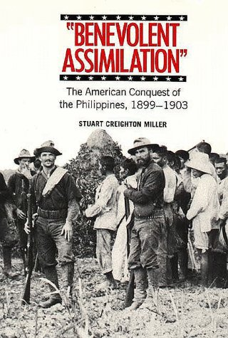 Benevolent Assimilation The American Conquest of the Philippines, 1899-1903 Reprint edition cover
