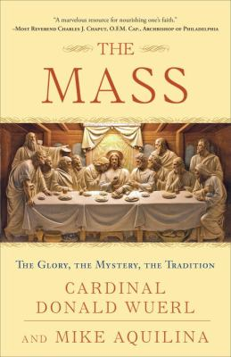 Mass The Glory, the Mystery, the Tradition N/A edition cover