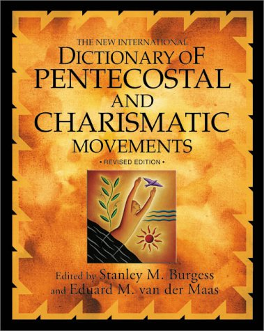 New International Dictionary of Pentecostal and Charismatic Movements   2002 (Revised) 9780310224815 Front Cover