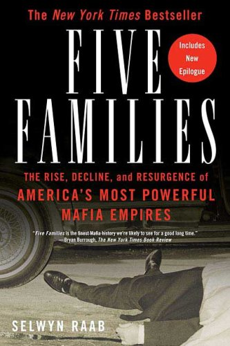 Five Families The Rise, Decline, and Resurgence of America's Most Powerful Mafia Empires  2006 9780312361815 Front Cover
