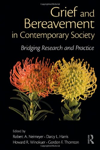 Grief and Bereavement in Contemporary Society Bridging Research and Practice  2011 edition cover