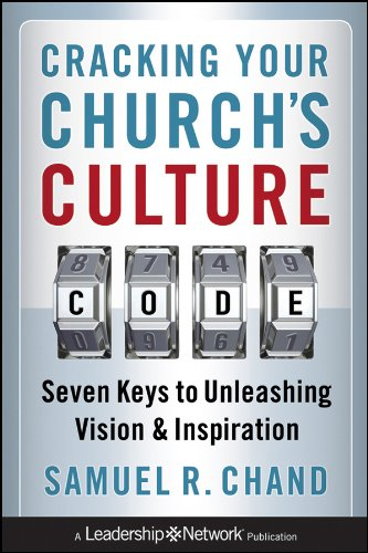 Cracking Your Church's Culture Code Seven Keys to Unleashing Vision and Inspiration  2010 edition cover