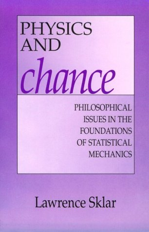 Physics and Chance Philosophical Issues in the Foundations of Statistical Mechanics  1995 edition cover