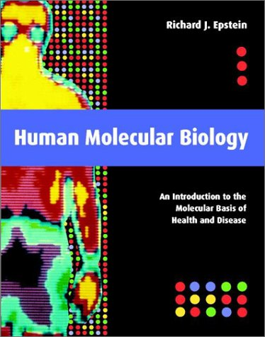 Human Molecular Biology An Introduction to the Molecular Basis of Health and Disease  2001 edition cover