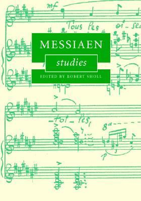 Messiaen Studies   2007 9780521839815 Front Cover