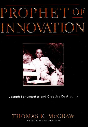 Prophet of Innovation Joseph Schumpeter and Creative Destruction  2007 edition cover