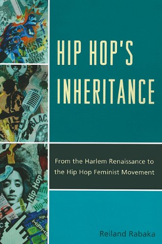 Hip Hop's Inheritance From the Harlem Renaissance to the Hip Hop Feminist Movement  2011 9780739164815 Front Cover