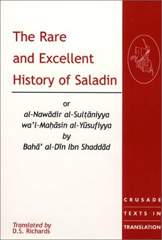 Rare and Excellent History of Saladin or Al-Nawadir Al-Sultaniyya Wa'l-Mahasin Al-Yusufiyya by Baha' Al-Din Ibn Shaddad   2002 edition cover
