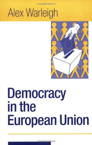 Democracy in the European Union Theory, Practice and Reform  2003 9780761972815 Front Cover