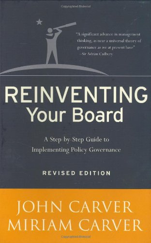 Reinventing Your Board A Step-by-Step Guide to Implementing Policy Governance 2nd 2006 (Revised) edition cover