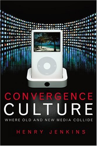 Convergence Culture Where Old and New Media Collide  2006 edition cover