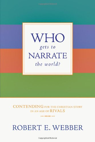 Who Gets to Narrate the World? Contending for the Christian Story in an Age of Rivals  2008 edition cover