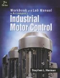 Workbook and Lab Manual for Herman's Industrial Motor Control, 7th  7th 2014 9781133691815 Front Cover