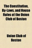 Constitution, by-Laws, and House Rules of the Union Club of Boston  2010 edition cover